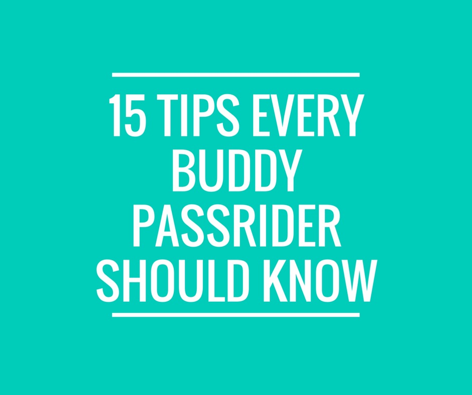 15 Tips Every Buddy PassRider Should Know