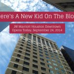 There's A New Kid On The Block - JW Marriott Houston Downtown