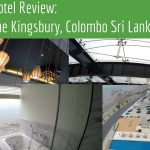 Hotel Review: The Kingsbury Colombo, Sri Lanka
