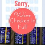 Sorry, We've Checked in Full!