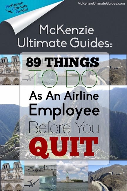 89 Things To Do As An Airline Employee Before You Quit
