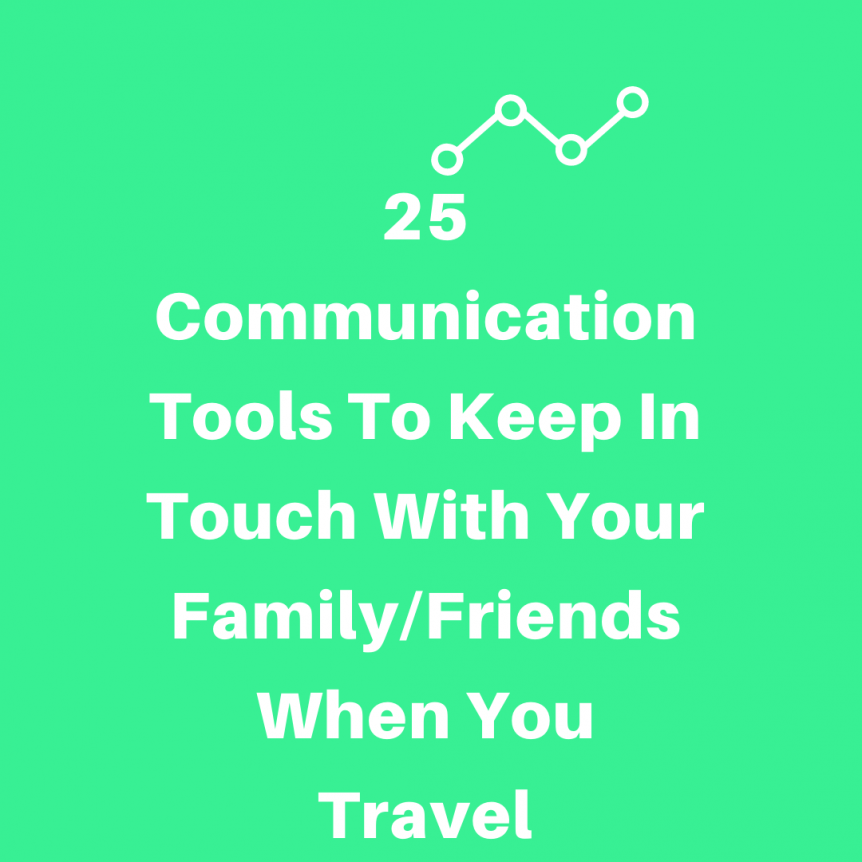 25 Communication Tools To Keep In Touch With Your Family/Friends When You Travel
