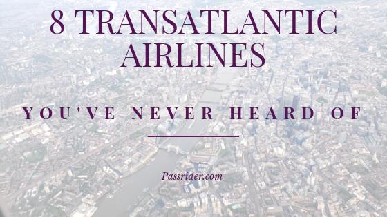 8 TransAtlantic Airlines You've Never Heard Of