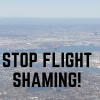Stop Flight Shaming