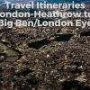 Travel Itineraries: London-Heathrow (LHR) to Big Ben/London Eye. An aerial view of London