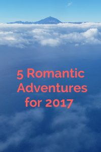 5 Romantic Adventures for 2017