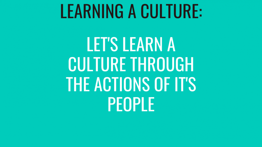 Learning A Culture