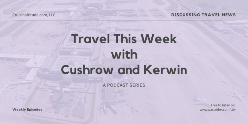 Travel This Week with Cushrow and Kerwin