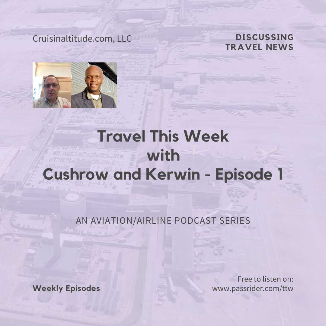 Travel This Week with Cushrow and Kerwin Episode 1
