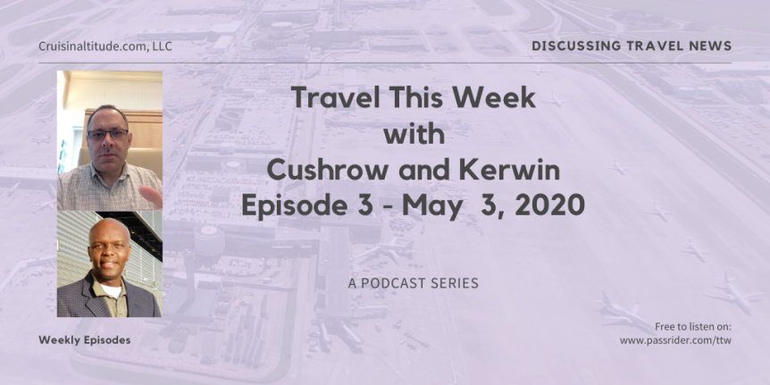 Travel This Week with Cushrow and Kerwin Episode 3