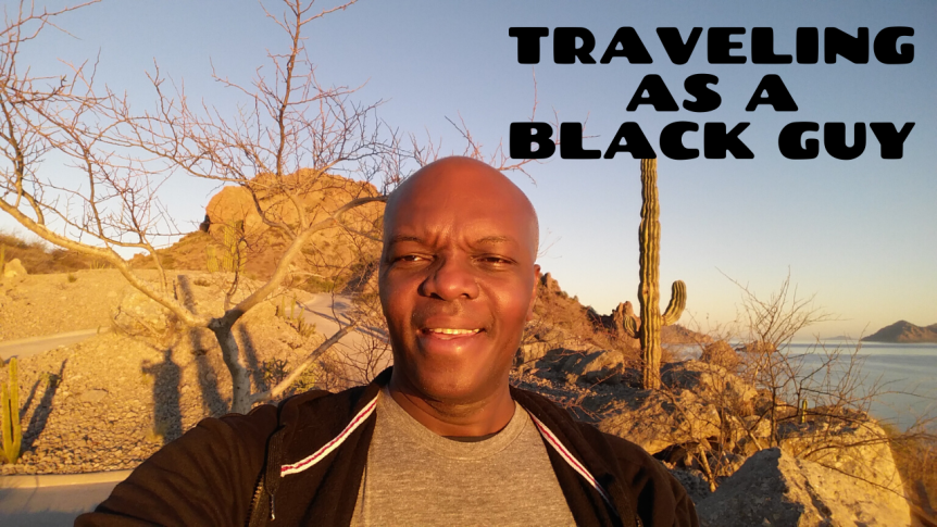 Traveling as a black guy