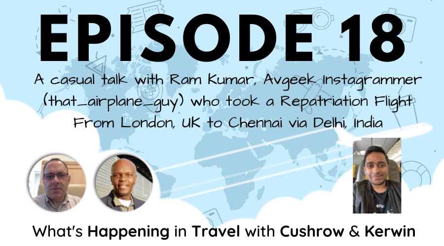 Episode 18: What's Happening in Travel with Guest Ram Kumar