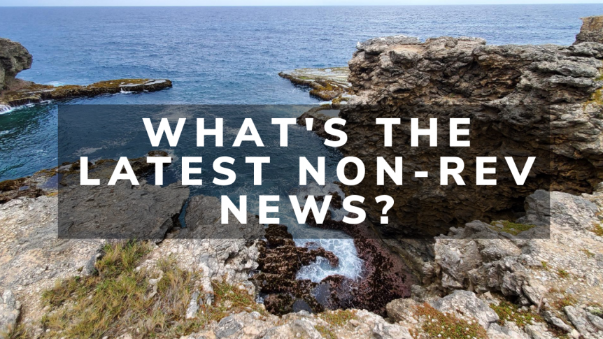 What's The Latest Non-rev News