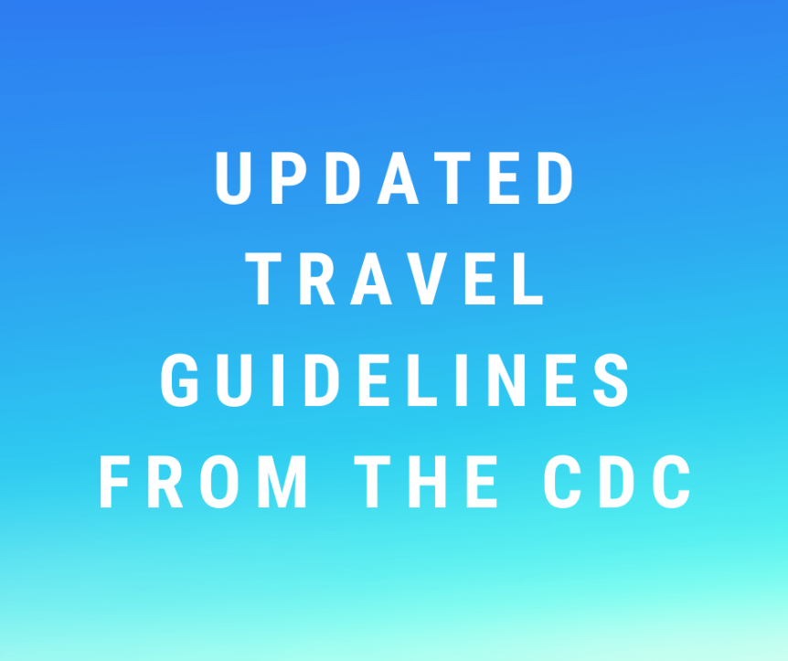 Updated travel guidelines from the CDC