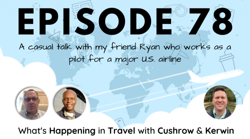 Episode 78: What's Happening in Travel with special guest Ryan Pettit