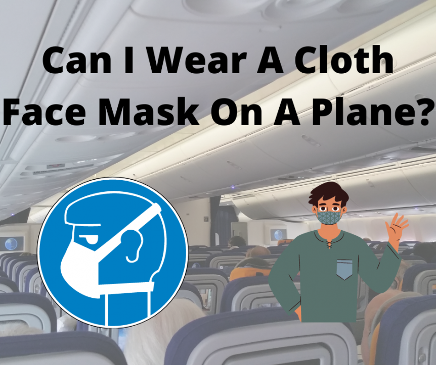 Can I Wear A Cloth Face Mask On A Plane?